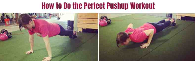 How to Do the Perfect Pushup Workout