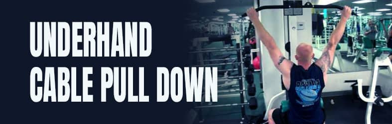 Underhand Cable Pull Down